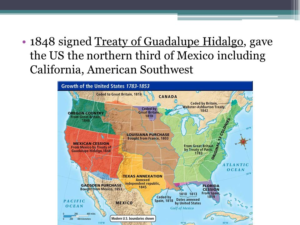 1848 signed Treaty of Guadalupe Hidalgo, gave the US the northern third of Mexico including California, American Southwest
