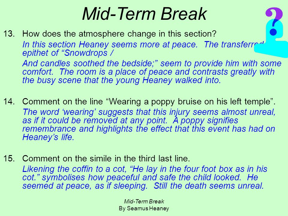 an analysis of mid term break by seamus heaney 1 mycroft lectures adapted transcript for: seamus heaney's mid-term break (mycroft lectures always provide sentence-by-sentence parsing, paraphrasing.