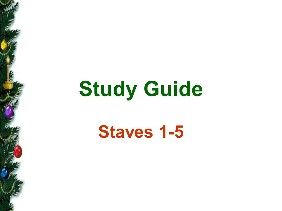 Study Guide Staves 1-5