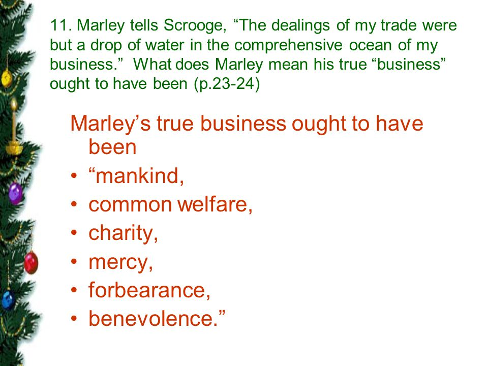 Marley's true business ought to have been mankind, common welfare,