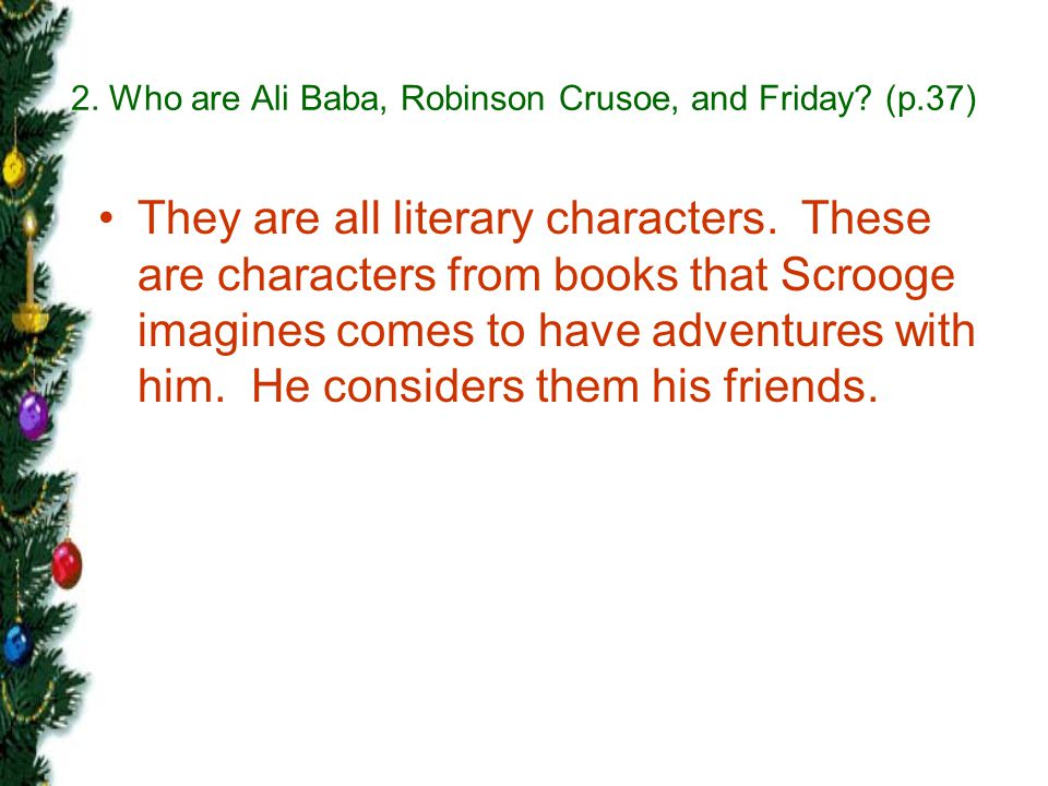 2. Who are Ali Baba, Robinson Crusoe, and Friday (p.37)