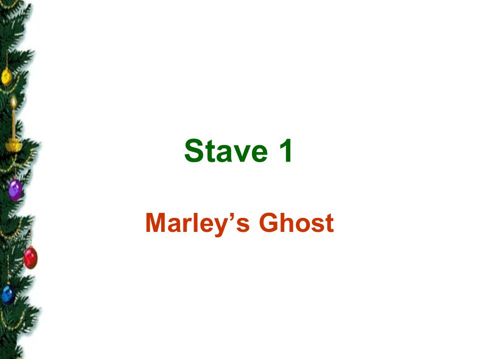 Stave 1 Marley's Ghost