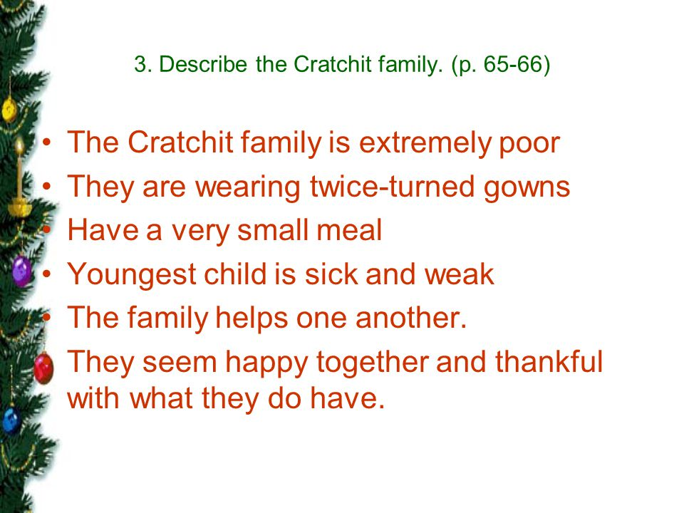 3. Describe the Cratchit family. (p. 65-66)
