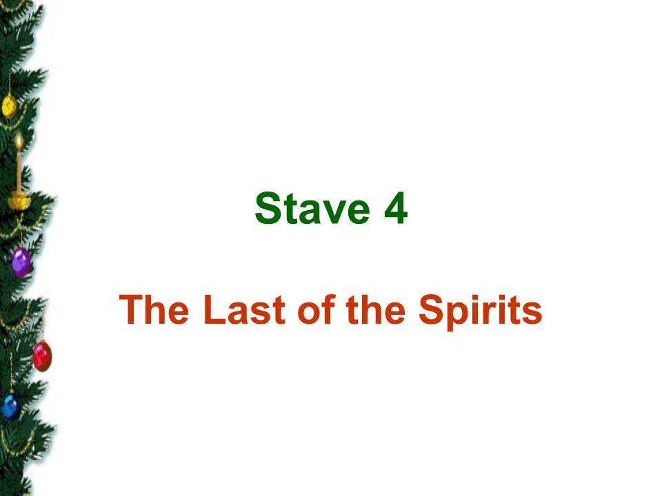 Stave 4 The Last of the Spirits