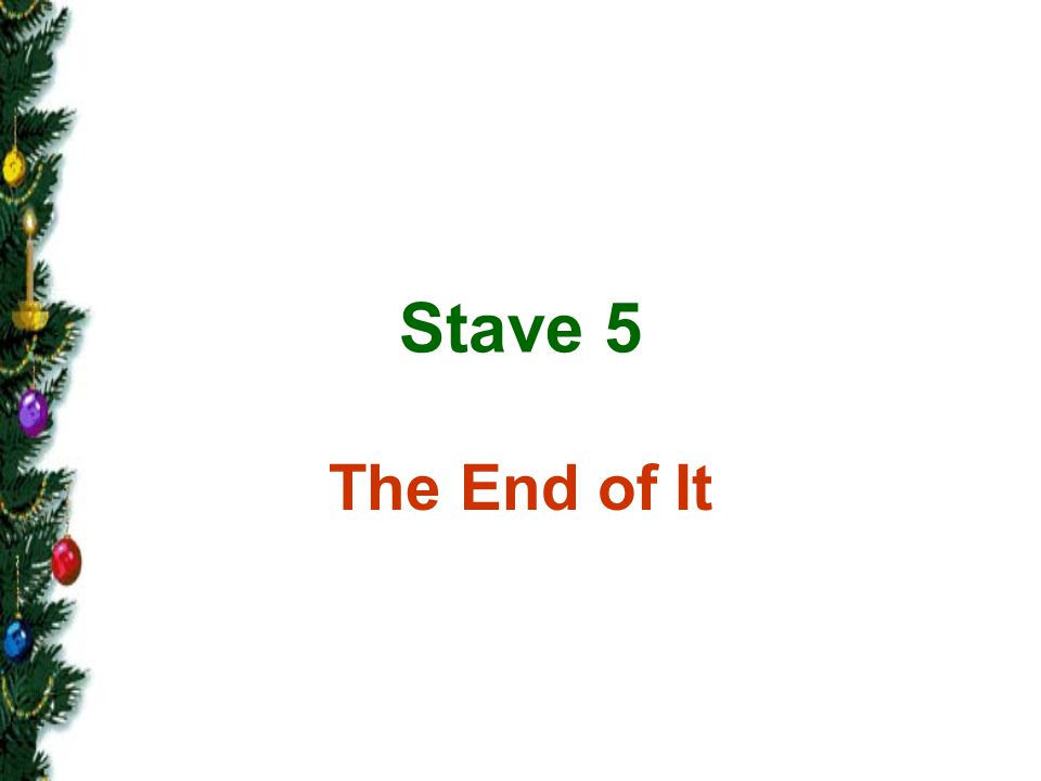 Stave 5 The End of It