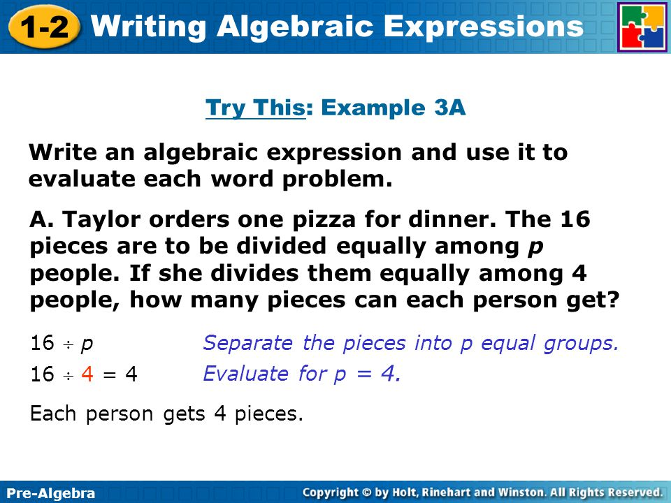 Represent real life scenarios by writing numerical and algebraic expressions