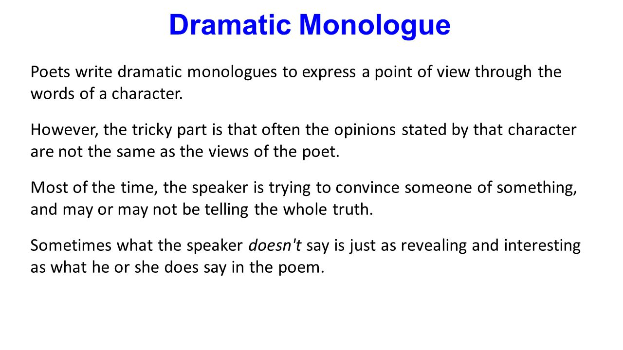 the dramatic monologue in tennyson Robert browning and alfred tennyson were two main victorian poets they were also famous in dramatic monologue it is difficult to find difference between browning and tennyson.
