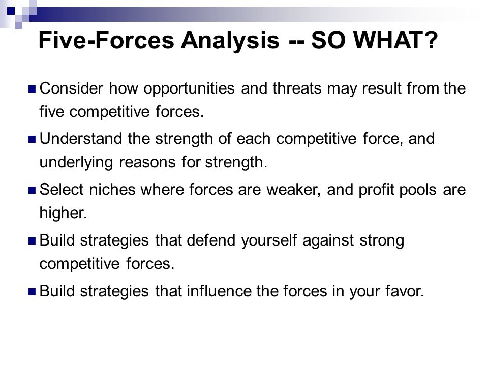 Five-Forces Analysis -- SO WHAT