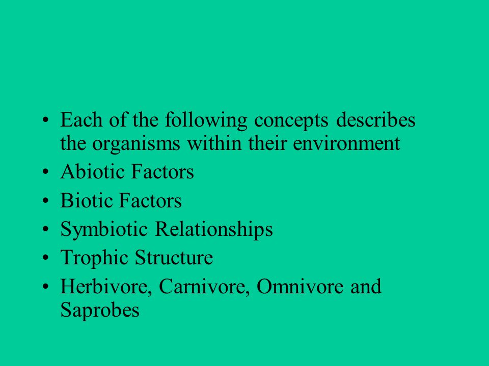 Each of the following concepts describes the organisms within their environment
