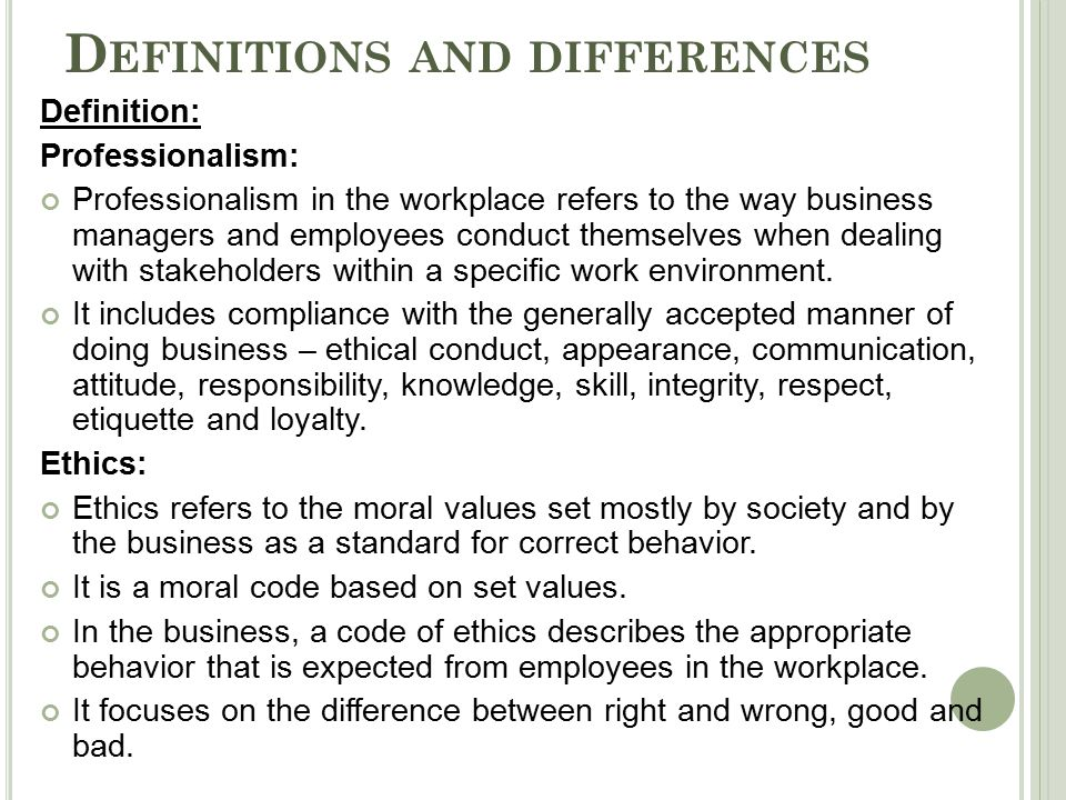 5 Definitions And Differences. Professionalism: Professionalism In The  Workplace ...  Professionalism In The Workplace