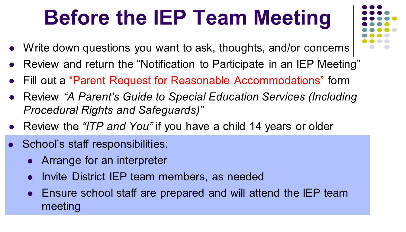 iep meeting Videconsent and the team member must then attend the meeting ifa required iep team member's area is being discussed, the school district may ask for your.