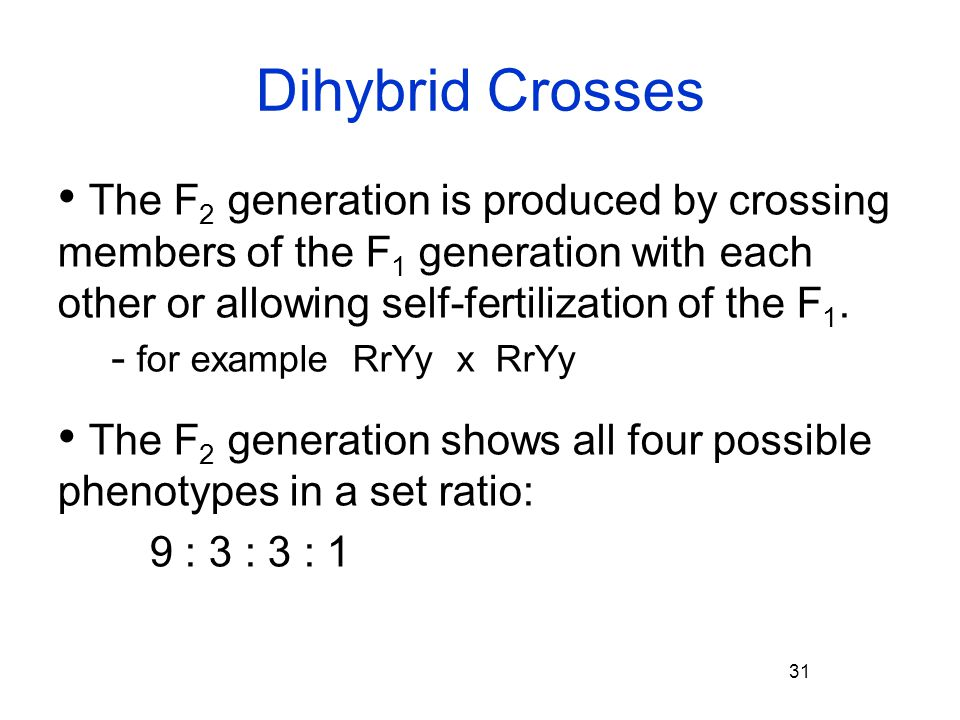 Dihybrid Crosses The F2 generation is produced by crossing members of the F1 generation with each other or allowing self-fertilization of the F1.