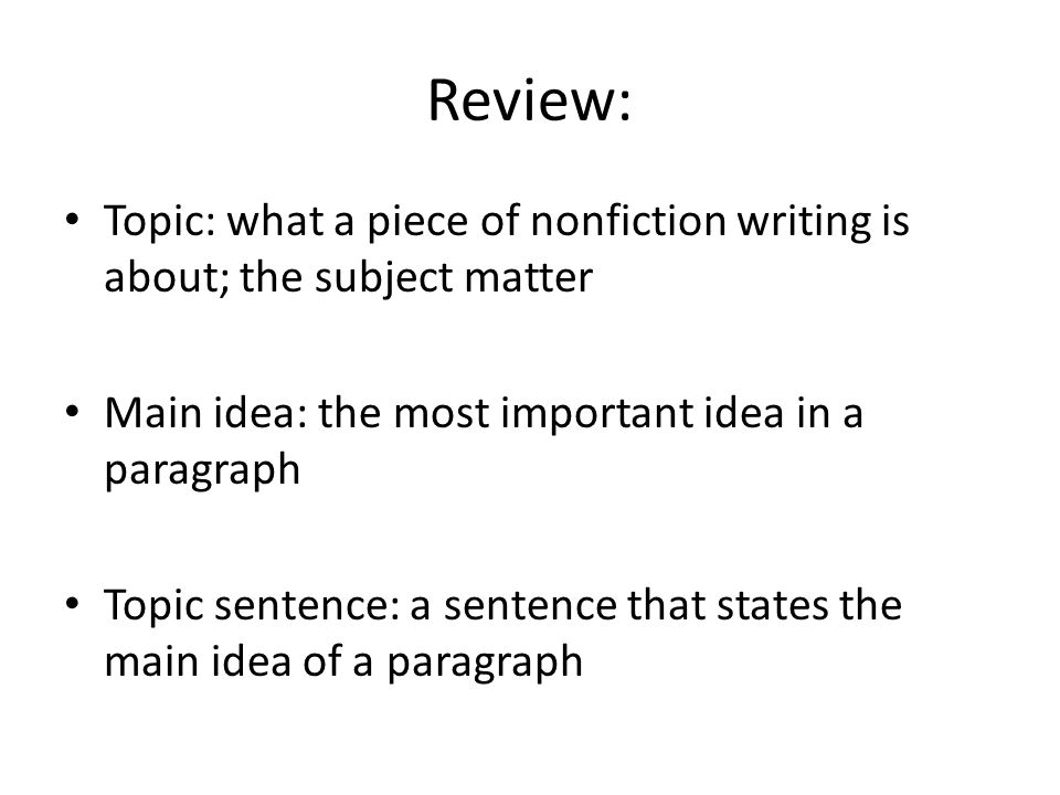 writing and main idea sentence Therefore, a topic sentence is used to focus the paragraph, to unite it to a specific component of the main idea of the essay and thus develops the main idea of the paragraph the topic sentence restricts the information that is to be presented in a paragraph.