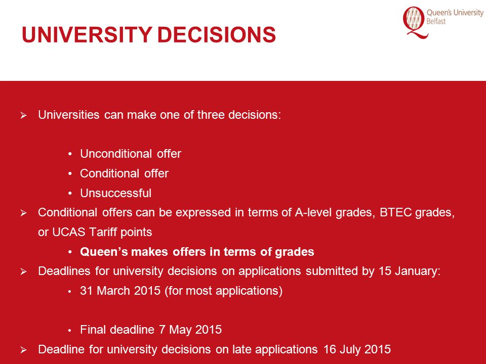 UNIVERSITY DECISIONS Universities can make one of three decisions: