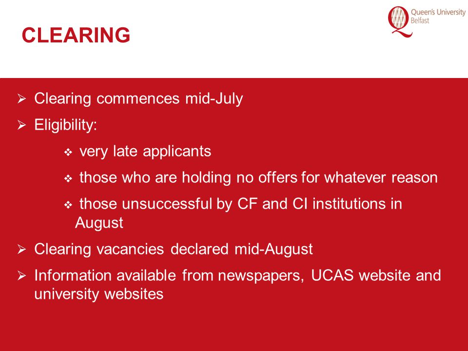 CLEARING Clearing commences mid-July Eligibility: very late applicants