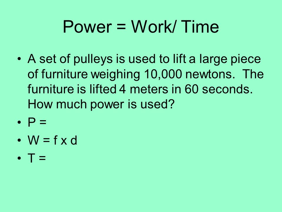 Power = Work/ Time