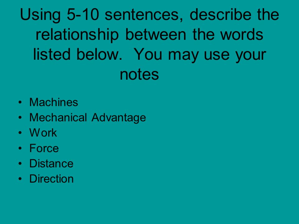 Using 5-10 sentences, describe the relationship between the words listed below. You may use your notes