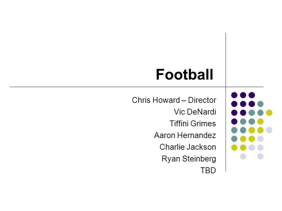 Football Chris Howard – Director Vic DeNardi Tiffini Grimes