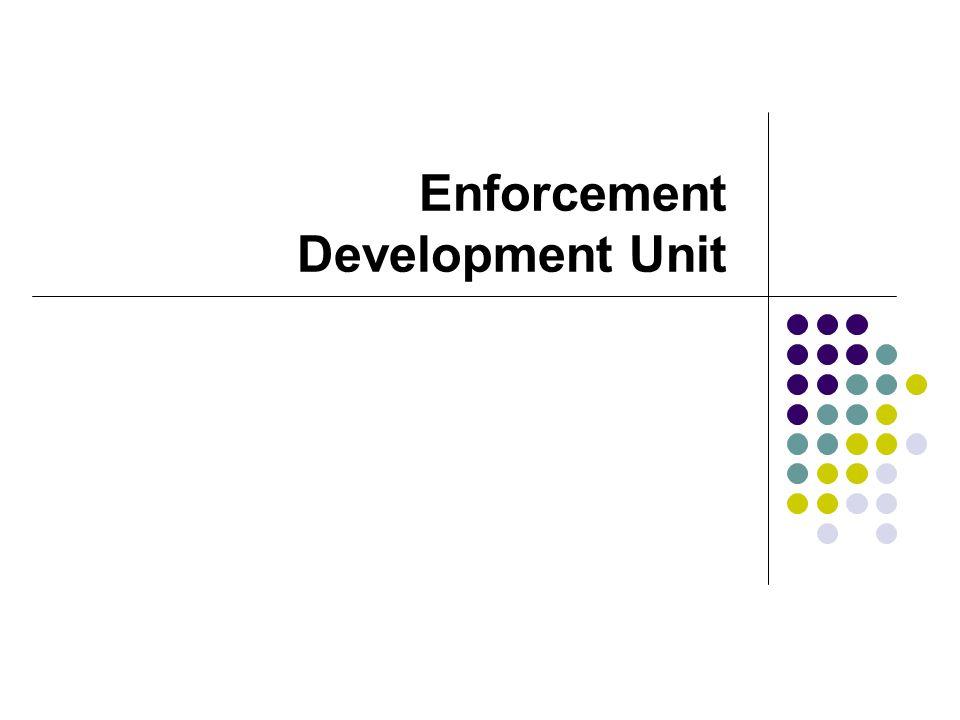 Enforcement Development Unit