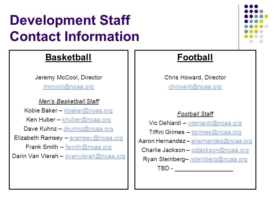 Development Staff Contact Information Basketball. Jeremy McCool, Director. jmccool@ncaa.org. Men's Basketball Staff.