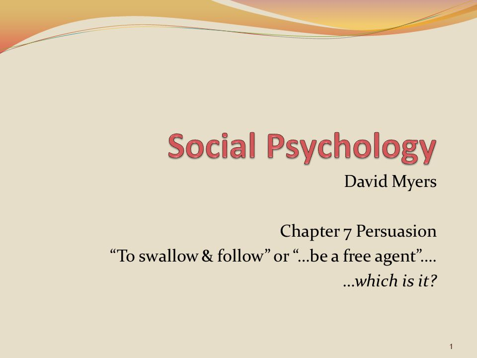 social psychology attitudes and persuasion 54 thinking like a social psychologist about attitudes, behavior, and persuasion now that we have discussed the concept of attitudes more fully, i hope you can better understand how they fit into the bigger picture of social psychology.