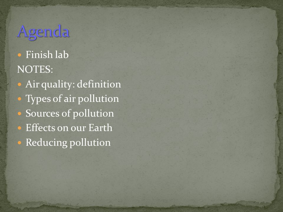 Agenda Finish lab NOTES: Air quality: definition