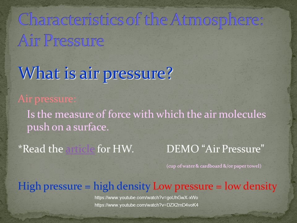Characteristics of the Atmosphere: Air Pressure