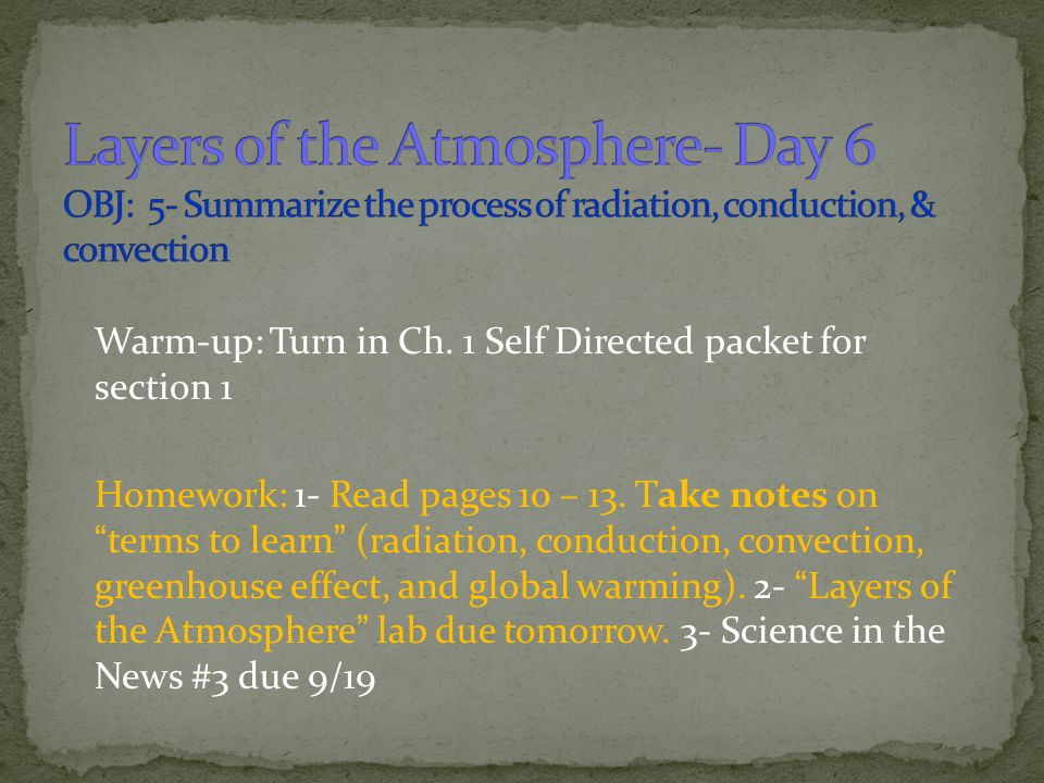 Layers of the Atmosphere- Day 6 OBJ: 5- Summarize the process of radiation, conduction, & convection