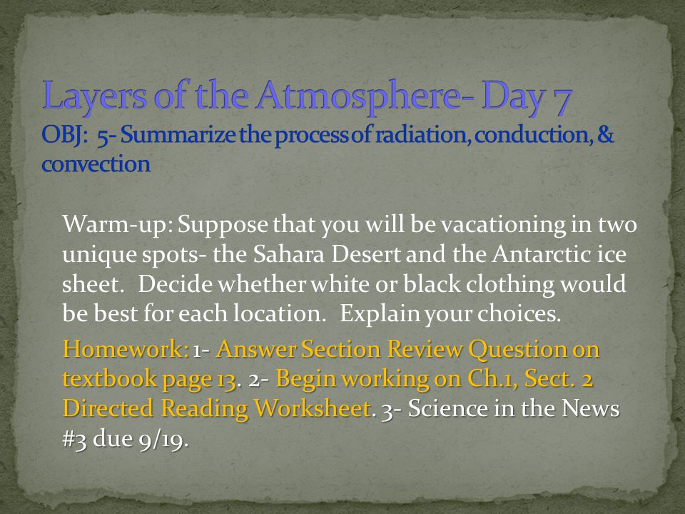 Layers of the Atmosphere- Day 7 OBJ: 5- Summarize the process of radiation, conduction, & convection