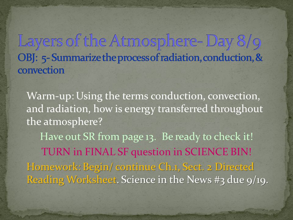 Layers of the Atmosphere- Day 8/9 OBJ: 5- Summarize the process of radiation, conduction, & convection