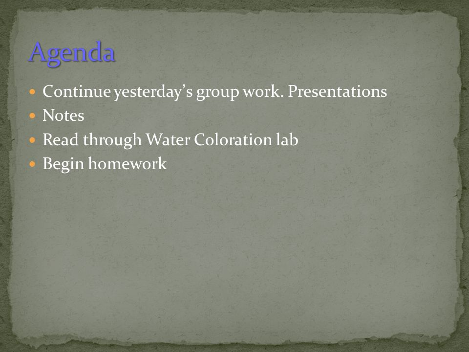 Agenda Continue yesterday's group work. Presentations Notes