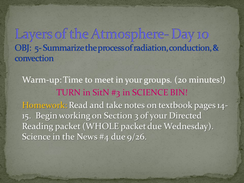Layers of the Atmosphere- Day 10 OBJ: 5- Summarize the process of radiation, conduction, & convection
