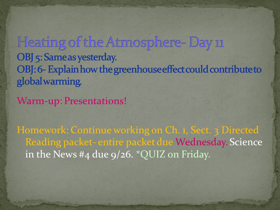 Heating of the Atmosphere- Day 11 OBJ 5: Same as yesterday