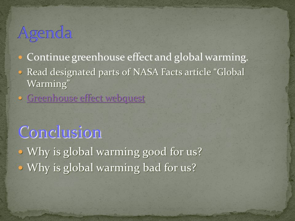 Agenda Conclusion Why is global warming good for us