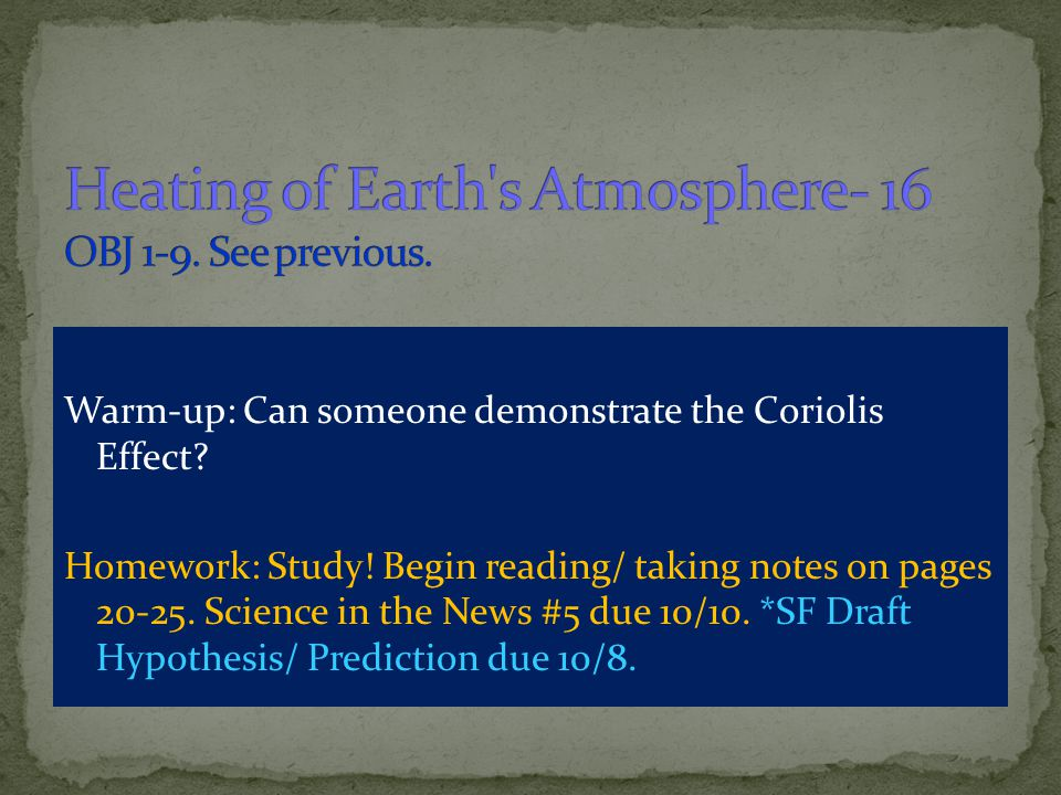 Heating of Earth s Atmosphere- 16 OBJ 1-9. See previous.