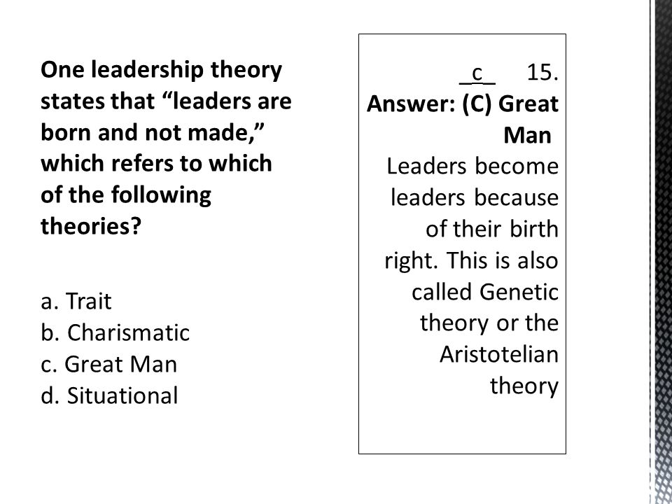 leaders are made not born behavioral theories on leadership Leadership: theories and controversies by  notion that leaders are born, not made however, another question is, can leadership be taught  leadership did not .