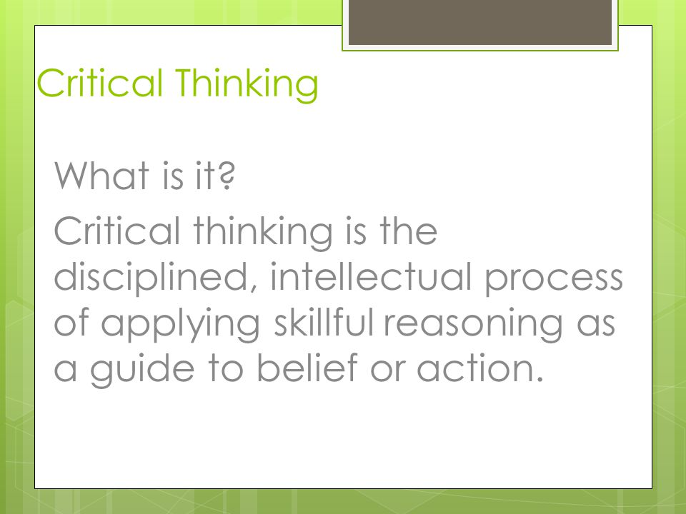 applying critical thinking processes to professional practice 14 clarify the role of regulation and professional standards of practice and apply in own practice 41 identify ways to effectively apply the process of critical thinking and analysis within own hlten508b apply reflective practice, critical thinking and analysis in health date this.