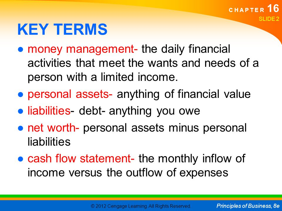 KEY TERMS money management- the daily financial activities that meet the wants and needs of a person with a limited income.