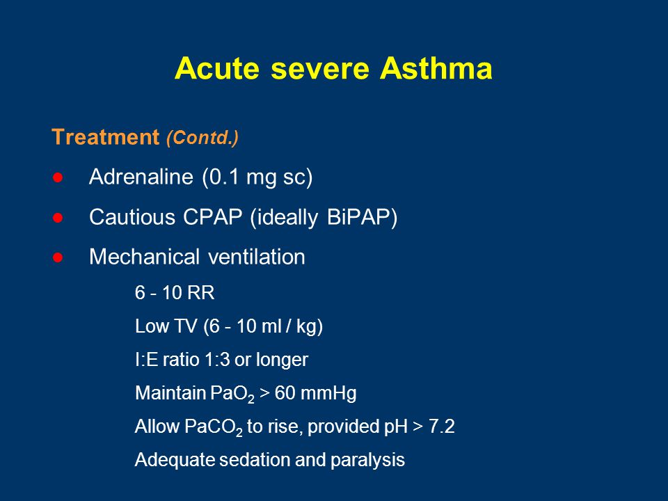 Acute severe Asthma Treatment (Contd.) Adrenaline (0.1 mg sc)