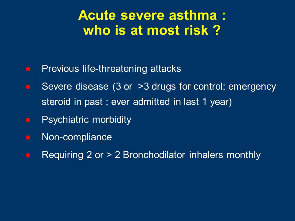 Acute severe asthma : who is at most risk