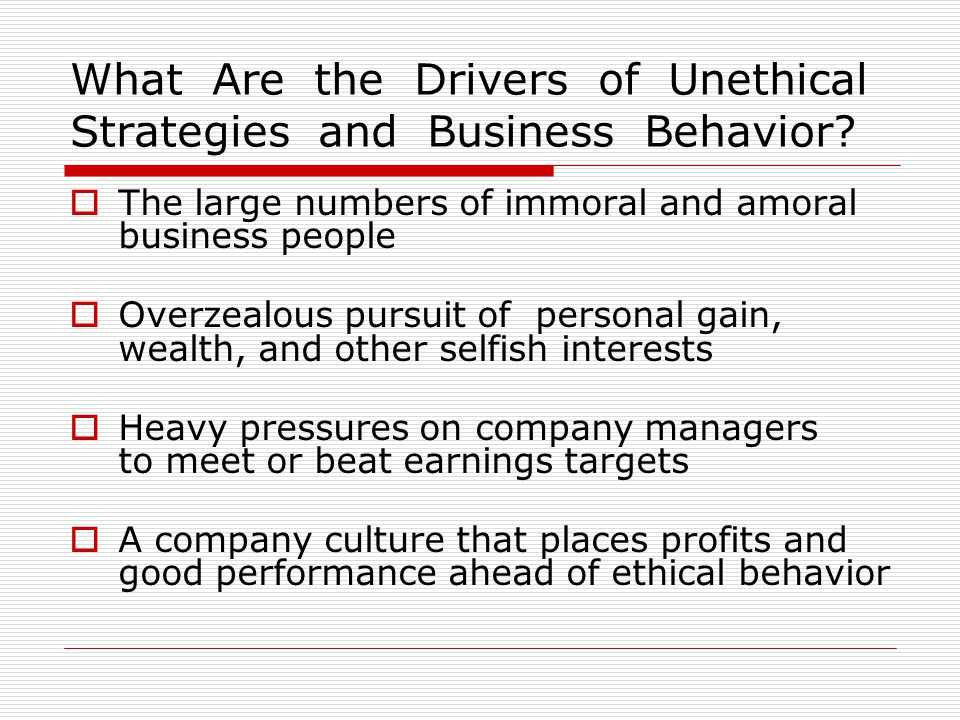 the main driver for unethical strategies and business behaviors Link behaviors to business objectives  wasteful indulgence or powerful profit driver  strategy+business is published by certain member firms of the pwc network.