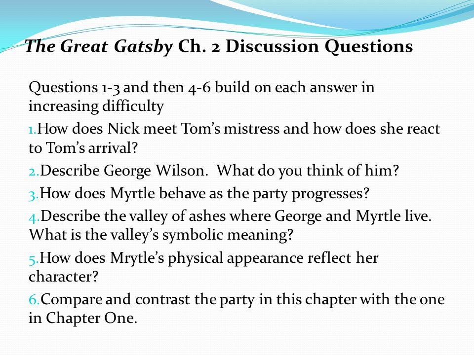 essay questions answers great gatsby By reading it honestly, don't be afraid to form your own opinion about the book  personally, i hated it i think it was a novel about foolishness and i will never.