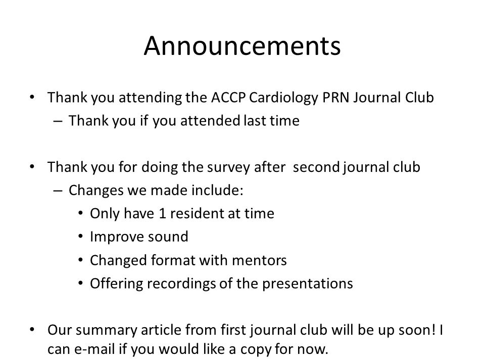 Announcements Thank you attending the ACCP Cardiology PRN Journal Club