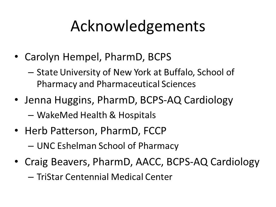 Acknowledgements Carolyn Hempel, PharmD, BCPS