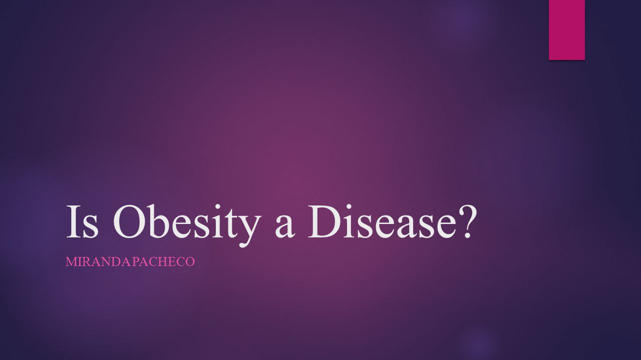 is obesity a disease A q&a with three researchers who hope to use infectious disease  q: how did  this idea of modeling obesity as a contagion come about.