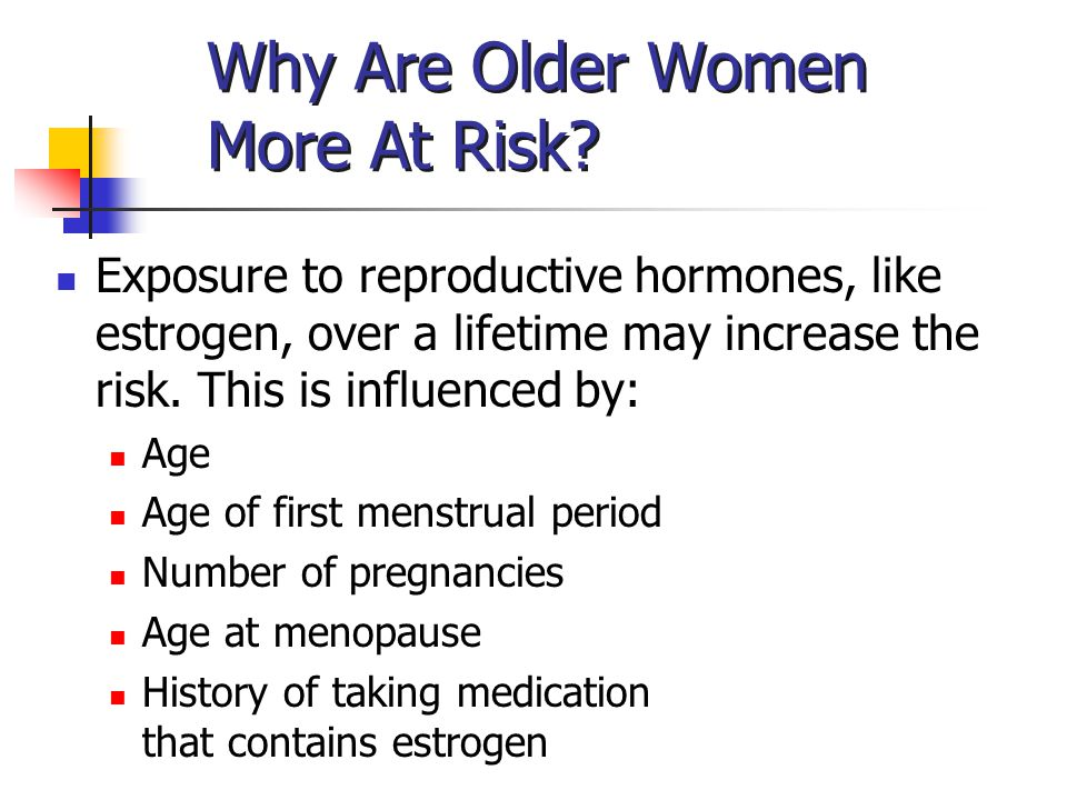 Why Are Older Women More At Risk