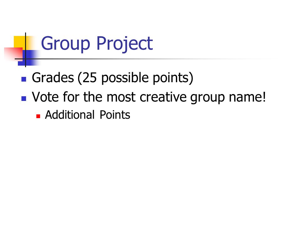 Group Project Grades (25 possible points)
