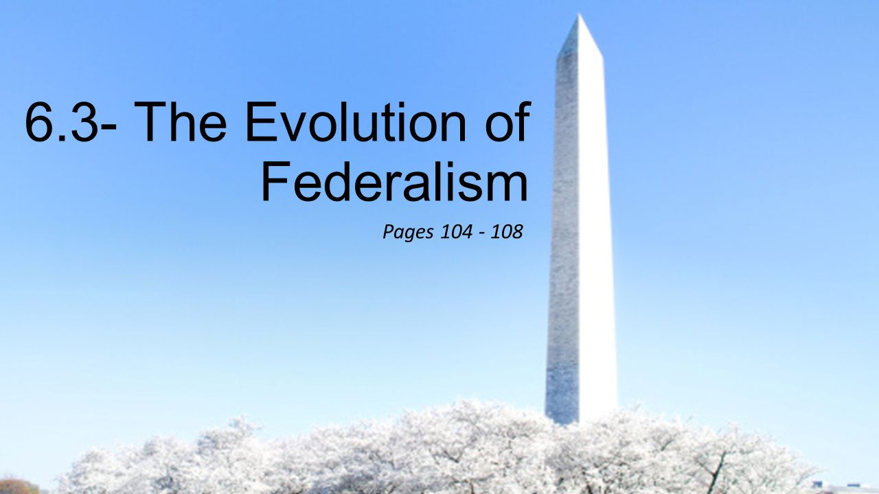 6.3- The Evolution of Federalism