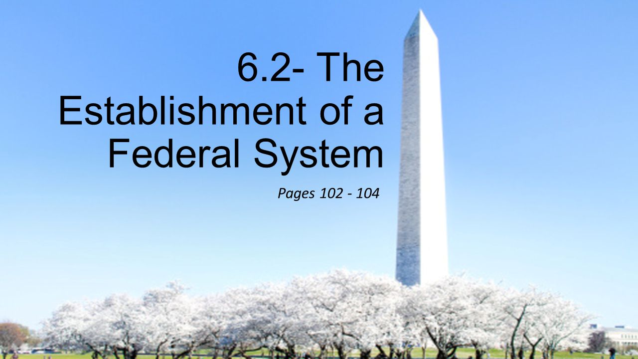 6.2- The Establishment of a Federal System