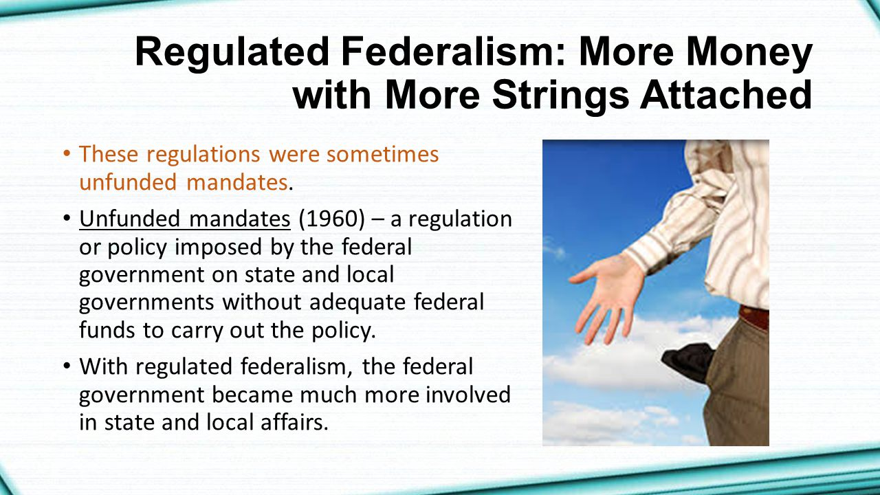 Regulated Federalism: More Money with More Strings Attached